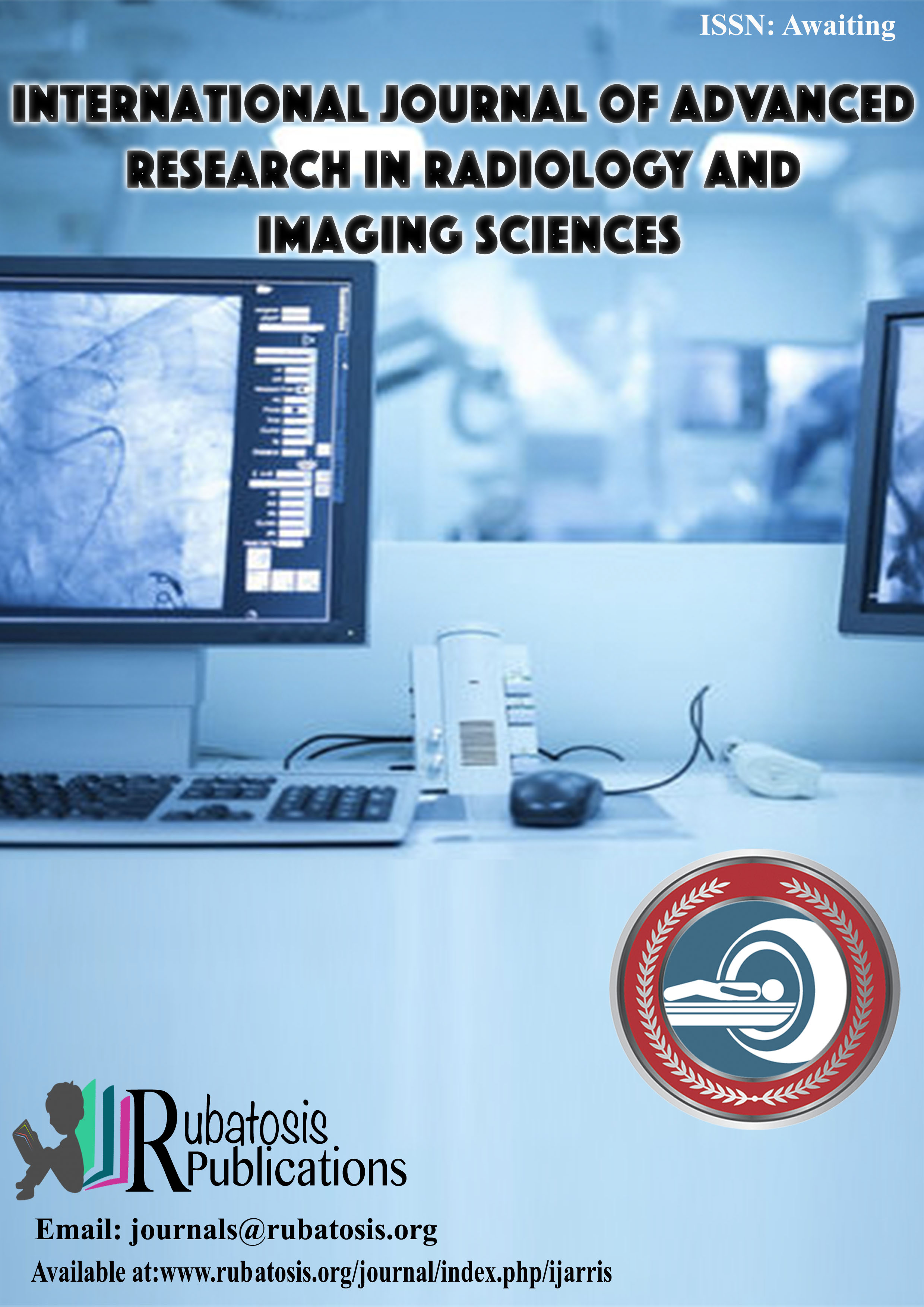 International Journal Of Advanced Research In Radiology And Imaging Sciences